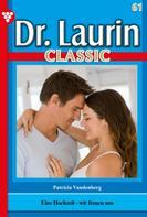 Patricia Vandenberg: Dr. Laurin Classic 61 – Arztroman