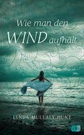Lynda Mullaly Hunt: Wie man den Wind aufhält