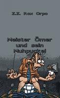 Z.Z. Rox Orpo: Meister Ömer und sein Muhpuckel