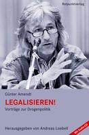 Günter Amendt: Legalisieren!