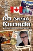 Katerina Jacob: Oh (weia) Kanada ★★★★