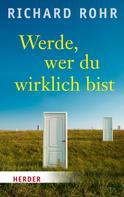 Richard Rohr: Werde, wer du wirklich bist ★★★★★
