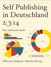 Self Publishing in Deutschland 2014 - Eine umfassende Studie