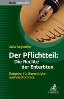 Julia Roglmeier: Der Pflichtteil: Die Rechte der Enterbten ★★★★★