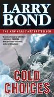 Larry Bond: Cold Choices ★★★★
