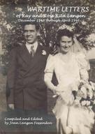 Joan Langen Fessenden: Wartime Letters Of Ray And Rose Rita Langen