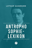 Lothar Gassmann: Anthroposophie-Lexikon ★★★