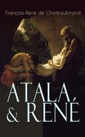 François-René de Chateaubriand: Atala & René