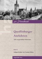 Quedlinburger Anekdoten - 100 ausgewählte Histörchen