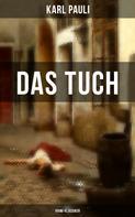Karl Pauli: Das Tuch (Krimi-Klassiker)