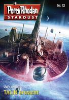 Uwe Anton: Stardust 12: TALIN erwacht ★★★