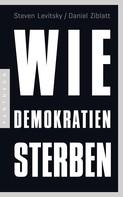 Steven Levitsky: Wie Demokratien sterben ★★★★