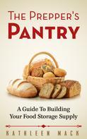 Kathleen Mack: The Prepper's Pantry ★★