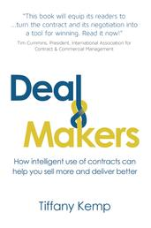 Deal Makers - How intelligent use of contracts can help you sell more and deliver better