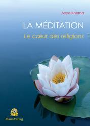 La Méditation - Le cœur des religions