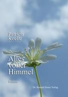 Patricia Koelle: Alles voller Himmel ★★★★