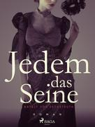 Nataly von Eschstruth: Jedem das Seine - Band 1