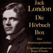 Jack London: Die Hörbuch Box - Der Ruf der Wildnis, Wolfsblut, Wie man ein Feuer macht: Drei Abenteuergeschichten