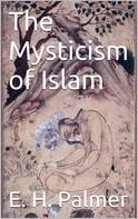E.H. Palmer: The mysticism of Islam