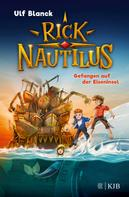 Ulf Blanck: Rick Nautilus - Gefangen auf der Eiseninsel ★★★★