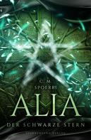 C. M. Spoerri: Alia (Band 2): Der schwarze Stern ★★★★★
