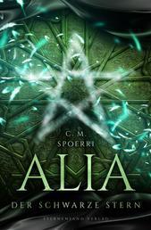 Alia (Band 2): Der schwarze Stern