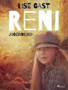 Lise Gast: Reni