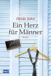 Ein Herz für Männer - Roman