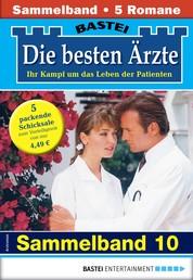 Die besten Ärzte 10 - Sammelband - 5 Arztromane in einem Band