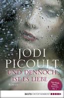 Jodi Picoult: Und dennoch ist es Liebe ★★★★