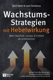Wachstumsstrategien mit Hebelwirkung - Mehr Stabilität, Umsatz & Freiheit als Unternehmer