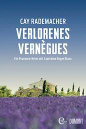 Verlorenes Vernègues - Ein Provence-Krimi mit Capitaine Roger Blanc
