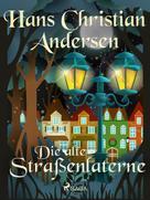 Hans Christian Andersen: Die alte Straßenlaterne