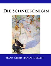 Die Schneekönigin - Mit den klassischen Illustrationen