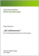"""Birgit Hietkamp: """"Sei willkommen"""" – Ein Kunsttherapie-Workshop für Schwangere"""