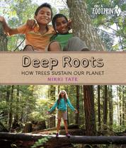 Deep Roots - How Trees Sustain Our Planet