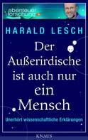 Harald Lesch: Der Außerirdische ist auch nur ein Mensch ★★★★