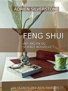 Adrien Silverstone: Le Feng Shui, art ancien ou science nouvelle ?
