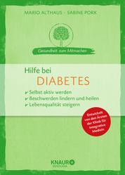 Hilfe bei Diabetes - selbst aktiv werden - Beschwerden lindern und heilen - Lebensqualität steigern