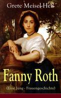 Grete Meisel-Heß: Fanny Roth (Eine Jung - Frauengeschichte)