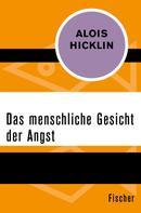 Alois Hicklin: Das menschliche Gesicht der Angst