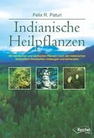 Felix R. Paturi: Indianische Heilpflanzen ★★★