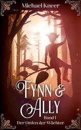 Fynn & Ally - Der Orden der Wächter