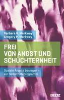 Barbara G. Markway: Frei von Angst und Schüchternheit ★★★★