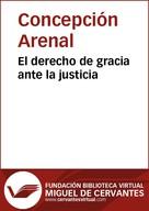 Concepción Arenal: El derecho de gracia ante la justicia