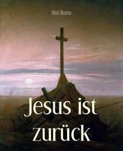 Jesus ist zurück