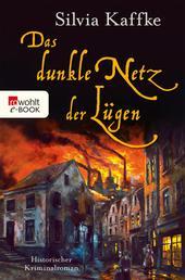 Das dunkle Netz der Lügen - Historischer Kriminalroman