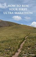 Craig Palmer: How To Run Your First Ultra-Marathon ★★★★