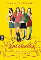 Sara Shepard: Pretty Little Liars - Unschuldig ★★★★