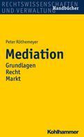 Peter Röthemeyer: Mediation ★★★★★